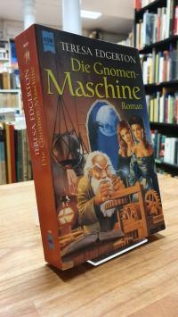 Edgerton, Die Gnomen-Maschine – Roman,