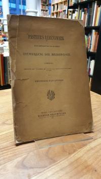 Gruber, Pasteurs Lebenswerk im Zusammenhang mit der gesammten Entwicklung der Mi