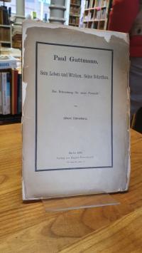 Eulenberg, Paul Guttmann – Sein Leben und Wirken – Seine Schriften – Zur Erinner