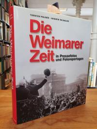 Die Weimarer Zeit in Pressefotos und Fotoreportagen,