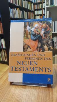Erzählungen und Personen des Neuen Testaments,