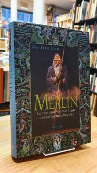 Böckl, Merlin – Leben und Vermächtnis des keltischen Magiers,