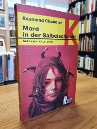 Chandler, Mord in der Salbeischlucht – Drei Kriminalstories,