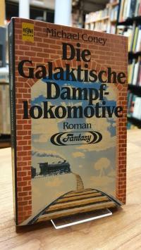 Coney, Die galaktische Dampflokomotive – Erstes Buch vom Lied der Erde,