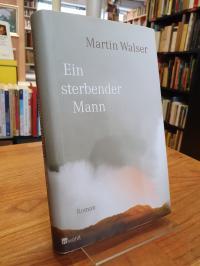 Walser, Ein sterbender Mann – Roman,