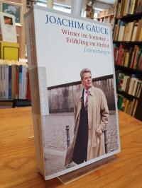 Gauck, Winter im Sommer – Frühling im Herbst – Erinnerungen,