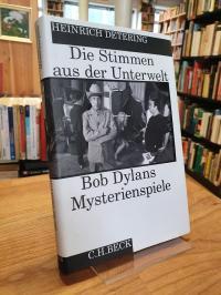 Detering, Die Stimmen aus der Unterwelt – Bob Dylans Mysterienspiele,