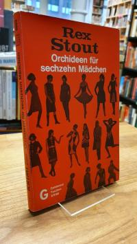Stout, Rex Stout – Orchideen für sechzehn Mädchen – [Ein Nero-Wolfe-Krimi],