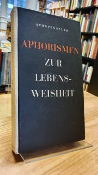 Schopenhauer, Aphorismen zur Lebensweisheit,