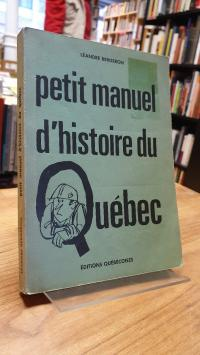 Bergeron, Petit manuel d'histoire du Quebec,