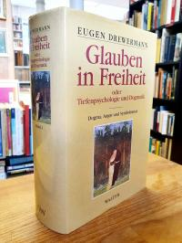 Drewermann, Glauben in Freiheit oder Tiefenpsychologie und Dogmatik,