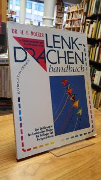 Rocker, Lenkdrachenhandbuch – Eine Einführung in das Lenkdrachen-Fliegen,