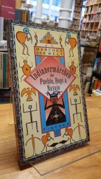 Indianermärchen der Pueblo, Hopi und Navajo,
