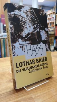 Baier, Die verleugnete Utopie – Zeitkritische Texte,