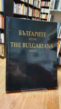 Balgarite Atlas – The Bulgarians Atlas – Present In Maps And Commentairies Nearl