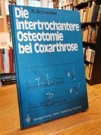 Schneider, Die intertrochantere Osteotomie bei Coxarthrose,