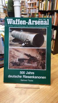 Taube, Waffen-Arsenal – Band 130: 500 Jahre deutsche Riesenkanonen,