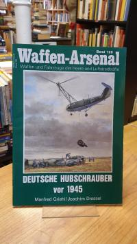Griehl, Waffen-Arsenal – Band 128: Deutsche Hubschrauber vor 1945,