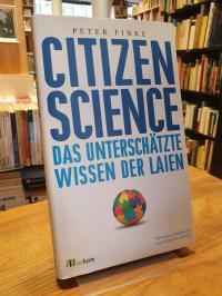 Finke, Citizen Science – Das unterschätzte Wissen der Laien,