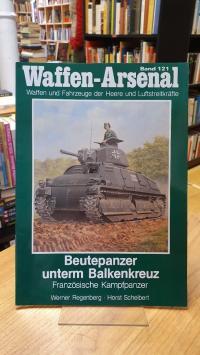 Regenberg, Waffen-Arsenal – Band 121: Beutepanzer unterm Balkenkreuz – Französis