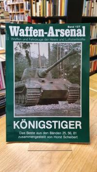 Horst Scheibert, Waffen-Arsenal – Band 127: Königstiger – Das Beste aus den Bänd