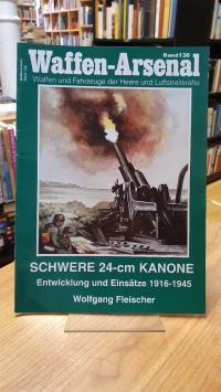 Fleischer, WWaffen-Arsenal – Band 138: Schwere 24-cm Kanone – Entwicklung und Ei