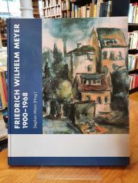 Friedrich-Wilhelm-Meyer-Stiftung, Friedrich Wilhelm Meyer – 1900-1968 –  Leben u