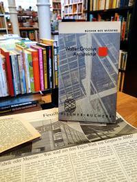 Gropius, Architektur,