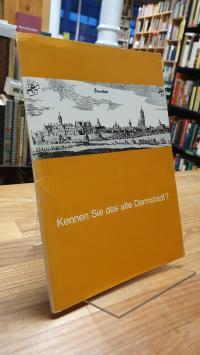 Kennen Sie das alte Darmstadt?,