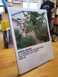 Grüne Archen – in Harmonie mit Pflanzen leben – Das Modell der Gruppe LOG ID,