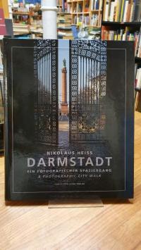 Darmstadt / Heiss, Darmstadt – Ein fotografischer Spaziergang,