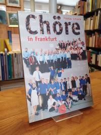 Schäfer, Chöre in Frankfurt,