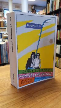 Sugerman, Wonderland Avenue – Eine Rock 'n' Roll-Saga – [Sex, drugs & Rock 'n' R