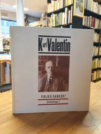 Münchner Stadtmuseum, Karl Valenti – Volkssänger? Dadaist?