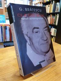 Bratescu, Ce-a fost sa fie – Notatii Autobiogrfice,
