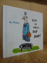 Plikat, Das ist mein Hip Hop!
