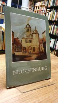 Neu Isenburg / Pülm, Neu Isenburg – Die Entwicklung der Hugenottenstadt,