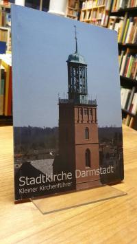 Darmstadt / Köbler, Stadtkirche Darmstadt – Ein kleiner Kirchenführer,