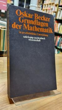 Becker, Grundlagen der Mathematik in geschichtlicher Entwicklung,