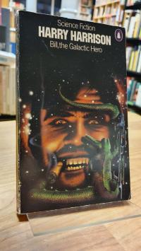 Harrison: Bill, The Galactic Hero,