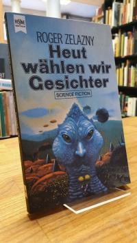 Zelazny, Heut wählen wir Gesichter – Fantasy-Roman,