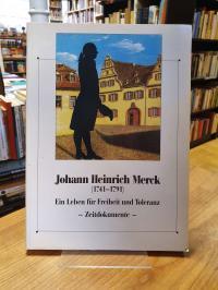 Merck, Johann Heinrich Merck (1741 – 1791) – Ein Leben für Freiheit und Toleranz