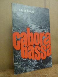 Bosgra, Cabora Bassa – ein Damm gegen die Afrikaner,