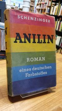 Schenzinger, Anilin – Roman,