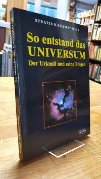 Karamanolis, So entstand das Universum – Der Urknall und seine Folgen,