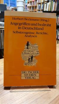 Beckmann, Angegriffen und bedroht in Deutschland – Selbstzeugnisse, Berichte, An