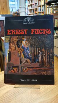 Fuchs, Ernst Fuchs – Wort – Bild – Musik – Eine Ausstellung der Galerie Rolandsh