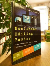 Siegel, Nonlinear Editing Basics: Electronic Film and Video Editing,