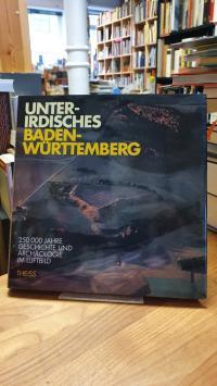 Planck, Unterirdisches Baden-Württemberg – 250000 Jahre Geschichte und Archäolog