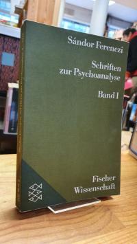 Ferenczi, Schriften zur Psychoanalyse – Auswahl in zwei Bänden – Band I,